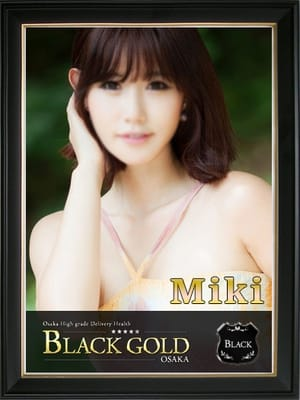 みき:Black Gold Osaka(大阪高級デリヘル)