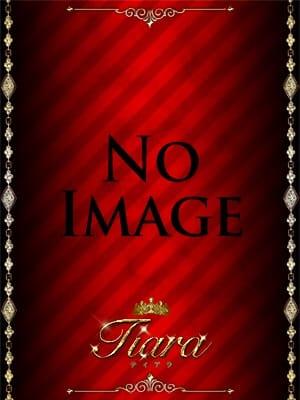 ★☆新人入店速報☆★:Tiara~ティアラ~(渋谷・恵比寿・青山高級デリヘル)